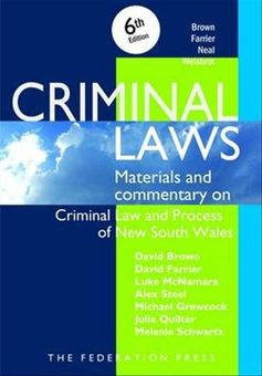 Criminal Laws :Materials and commentary on Criminal Law and Process of NSW
